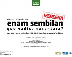 "August 25 – September 10, 2014 ""Enam Sembilan, Quo Vadis Nusantara? @Gedung Patung (Jogja Contenporary)"