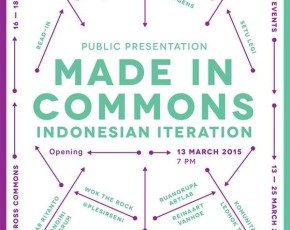 "13 - 25 Maret 2015 PUBLIC PRESENTATION ""MADE IN COMMONS INDONESIA ITERATION"" @Gedung JNM Lantai 1"