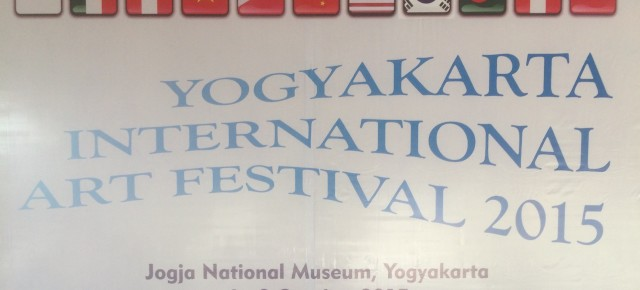 04 - 10 Oktober 2015 , Yogyakarta International Art Festival 2015@ Jogja National Museum